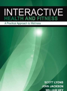Interactive Health & Fitness : A Practical Approach to Wellness, Paperback Book