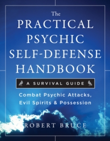 Practical Psychic Self-Defense Handbook : A Survival Guide, Paperback Book