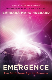 Emergence : The Shift from EGO to Essence, Paperback Book