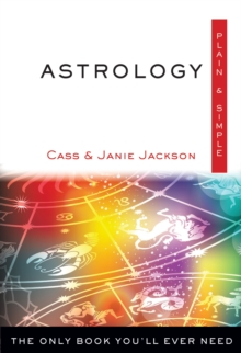 Astrology, Plain and Simple : The Only Book You'Ll Ever Need, Paperback Book