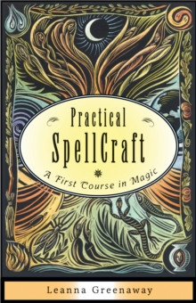 Practical Spellcraft : A First Course in Magic, Paperback Book