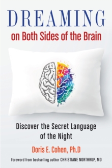 Dreaming on Both Sides of the Brain : Discover the Secret Language of the Night, Paperback Book