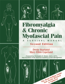 Fibromyalgia And Chronic Myofascial Pain : A Survival Manual, Paperback / softback Book