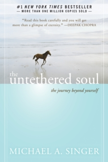 The Untethered Soul : The Journey Beyond Yourself, Paperback Book