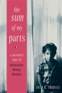 The Sum of My Parts : A Survivor's Story of Dissociative Identity Disorder, Paperback / softback Book