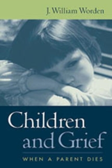 Children and Grief : When a Parent Dies, Paperback / softback Book
