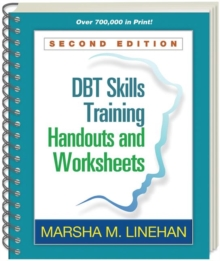 DBT (R) Skills Training Handouts and Worksheets, Second Edition, Paperback / softback Book