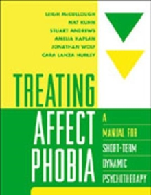 Treating Affect Phobia : A Manual for Short-term Dynamic Psychotherapy, Paperback Book