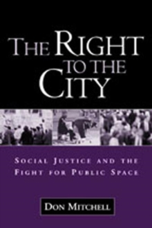 The Right to the City : Social Justice and the Fight for Public Space, Paperback / softback Book