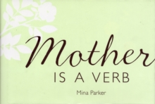 Mother is a Verb, Hardback Book