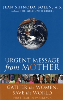 Urgent Message from Mother : Gather the Women and Save the World, Paperback Book