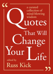 Quotes That Will Change Your Life : A Curated Collection of Mind-Blowing Wisdom, Paperback Book