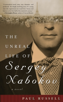 The Unreal Life of Sergey Nabokov : A Novel, Paperback Book