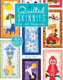 Quilted Skinnies : For All Seasons, Paperback Book