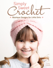 Simply Sweet Crochet, Paperback / softback Book
