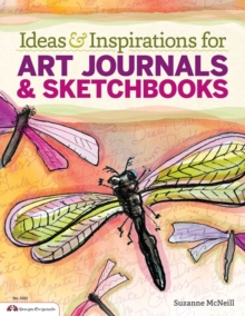 Ideas & inspirations for art journals & sketchbooks, Paperback Book