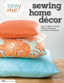 Sew Me! Sewing Home Decor, Paperback / softback Book