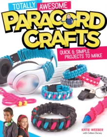 Totally Awesome Paracord Crafts, Paperback / softback Book