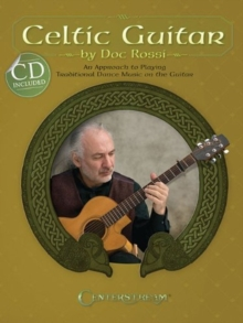 Celtic Guitar : An Approach to Playing Traditional Dance Music on the Guitar, Mixed media product Book