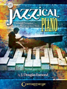 Jazzical Piano : Classical Favorites Played In Jazz Style (Book/CD), Paperback Book
