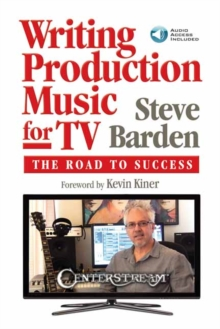 BARDEN STEVE WRITING PRODUCTION MUSIC FOR TV BOOK/AUDIO ONLINE, Paperback Book