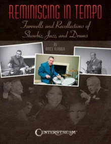 Reminiscing in Tempo : Farewells and Recollections of Show Biz Jazz And Drums, Paperback Book