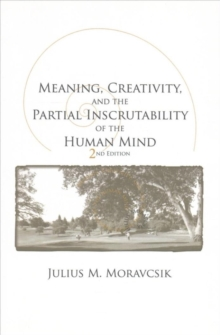 Meaning, Creativity, and the Partial Inscrutability of the Human Mind, Paperback Book