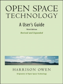 Open Space Technology. A User's Guide. : A User's Guide., Paperback Book