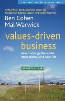 Values-Driven Business : How to Change the World, Make Money, and Have Fun, PDF eBook