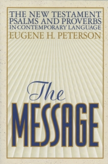 The Message : New Testament, Psalms and Proverbs, Paperback / softback Book