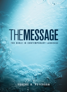 The Message : the Bible in Contemporary Language, Hardback Book