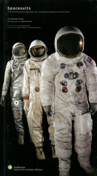 Spacesuits : Within the Collections of the Smithsonian National Air and Space Museum, Hardback Book