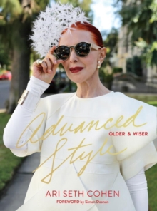 Advanced Style: Older And Wiser, Hardback Book