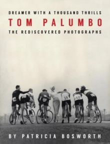 Dreamer With A Thousand Thrills : The Rediscovered Photographs of Tom Palumbo, Hardback Book