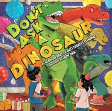Don't Ask A Dinosaur, Hardback Book