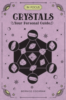 In Focus Crystals : Your Personal Guide, Hardback Book