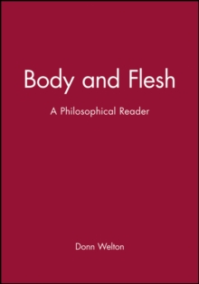 Body and Flesh : A Philosophical Reader, Paperback Book