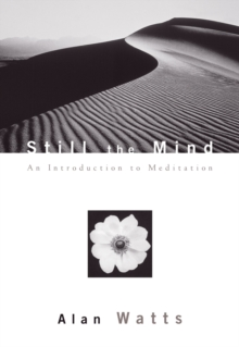 Still the Mind : An Introduction to Meditation, Paperback / softback Book
