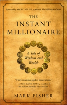 The Instant Millionaire : A Tale of Wisdom and Wealth, Paperback / softback Book