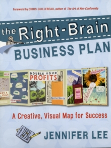 The Right-brain Business Plan : A Creative, Visual Map for Success, Paperback Book