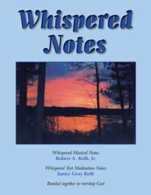 Whispered Notes : A Devotional Hymnal, Spiral bound Book