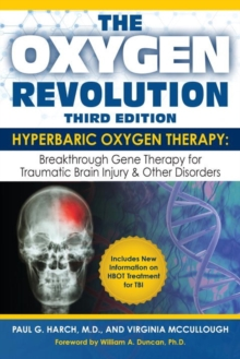 Oxygen Revolution, The (third Edition) : Hyperbaric Oxygen Therapy: The Definitive Treatment of Traumatic Brain Injury, Paperback Book