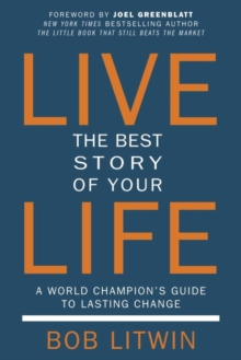 Live The Best Story Of Your Life : A World Champion's Guide to Lasting Change, Paperback / softback Book