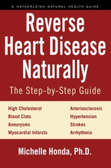 Reverse Heart Disease Naturally, Paperback Book