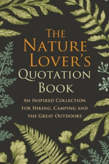 The Nature Lover's Quotation Book, Hardback Book