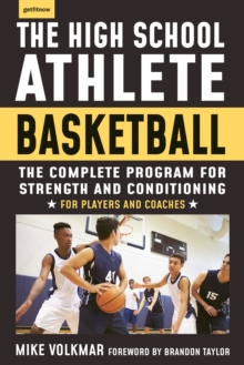 The High School Athlete: Basketball : The Complete Fitness Program for Development and Conditioning, EPUB eBook