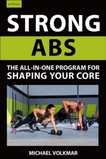 Strong Abs : The All-In-One Program for Shaping Your Core, Paperback / softback Book