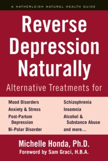 Reverse Depression Naturally : Alternative Treatments for Mood Disorders, Anxiety and Stress, EPUB eBook