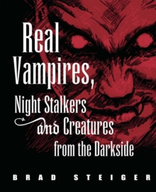 Real Vampires, Night Stalkers and Creatures from the Darkside, EPUB eBook