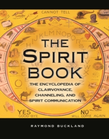 The Spirit Book : The Encyclopedia of Clairvoyance, Channeling, and Spirit Communication, PDF eBook